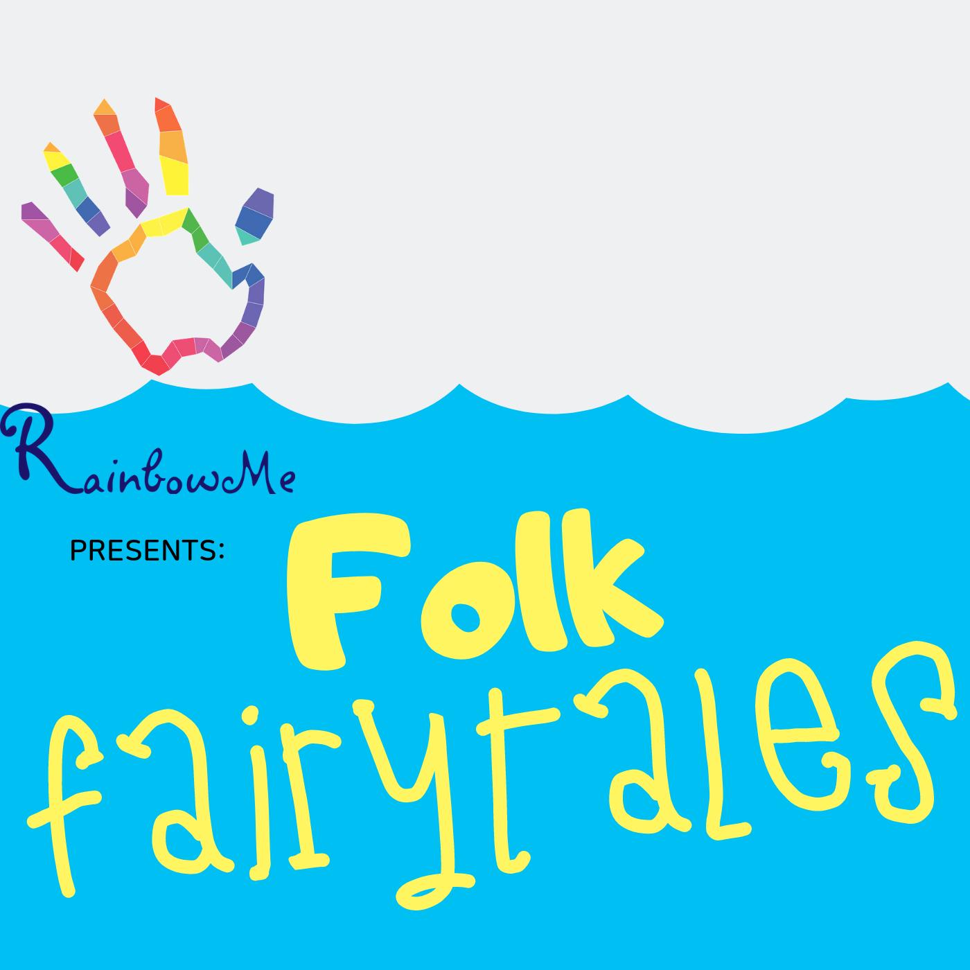 RainbowMe Kids Presents: Folk Fairytales