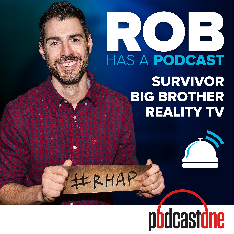 Rob Has a Podcast | Survivor / Big Brother / Amazing Race - RHAP