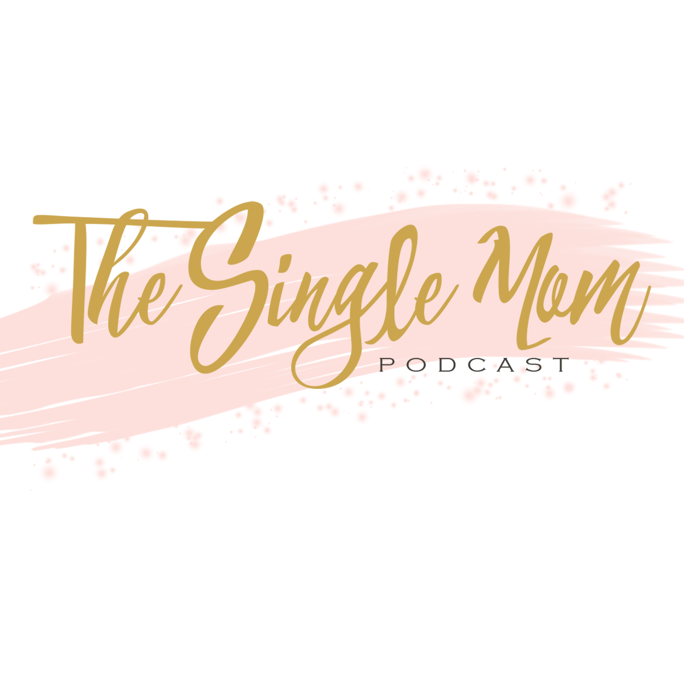 The Single Mom Podcast -  Single Parent Advice, Support & a Little Bit of Humor