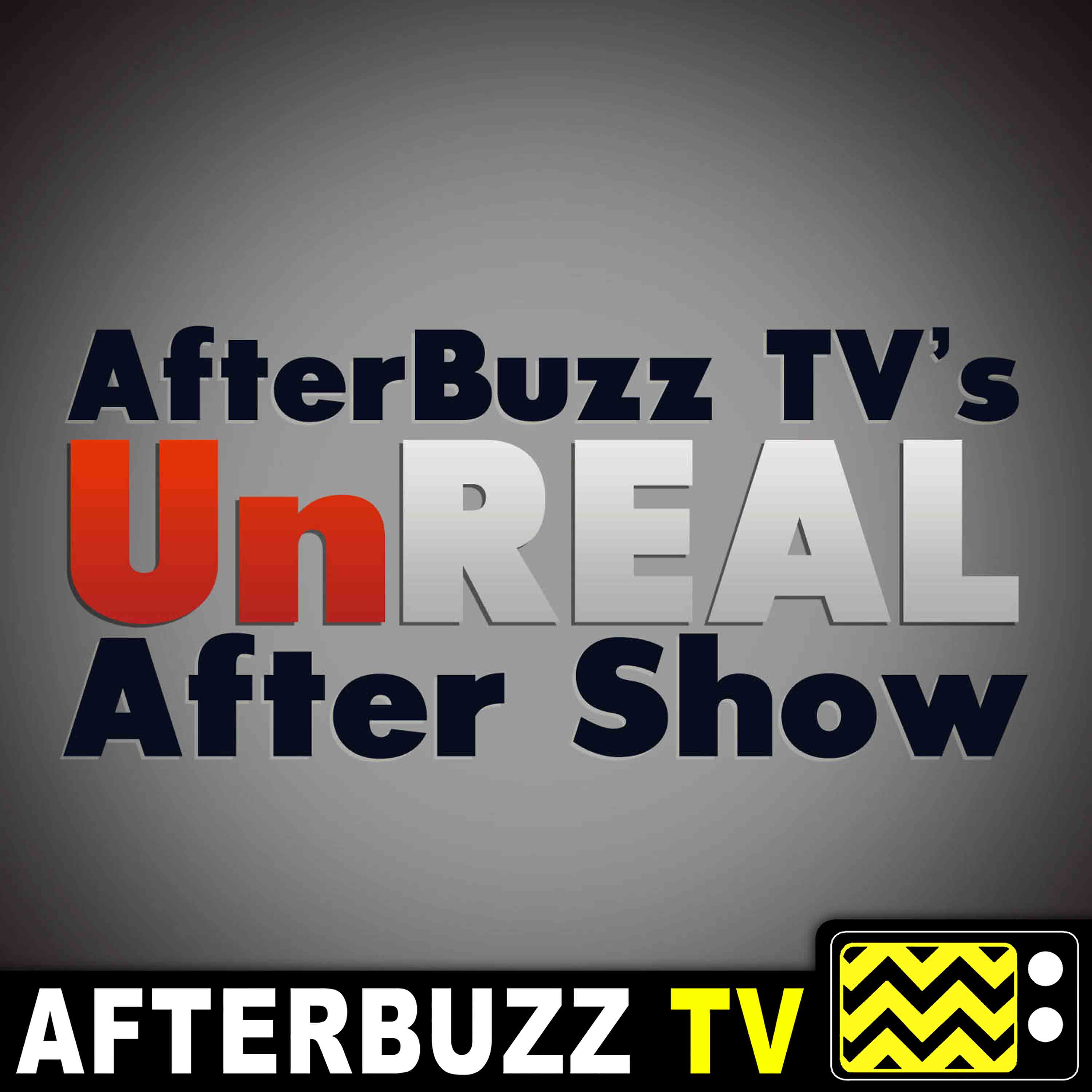 UnReal Reviews and After Show