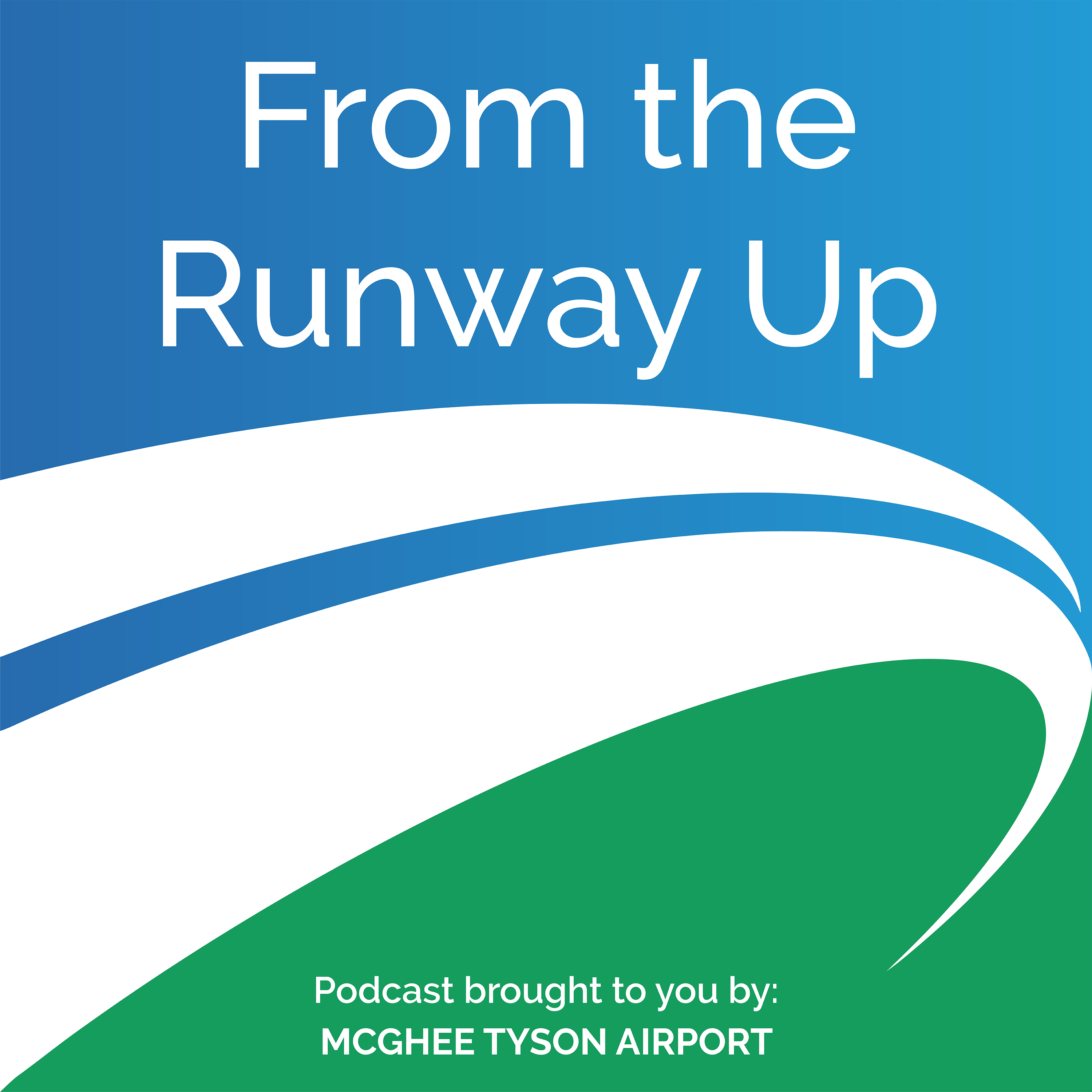 From The Runway Up: An Airport and Aviation Podcast