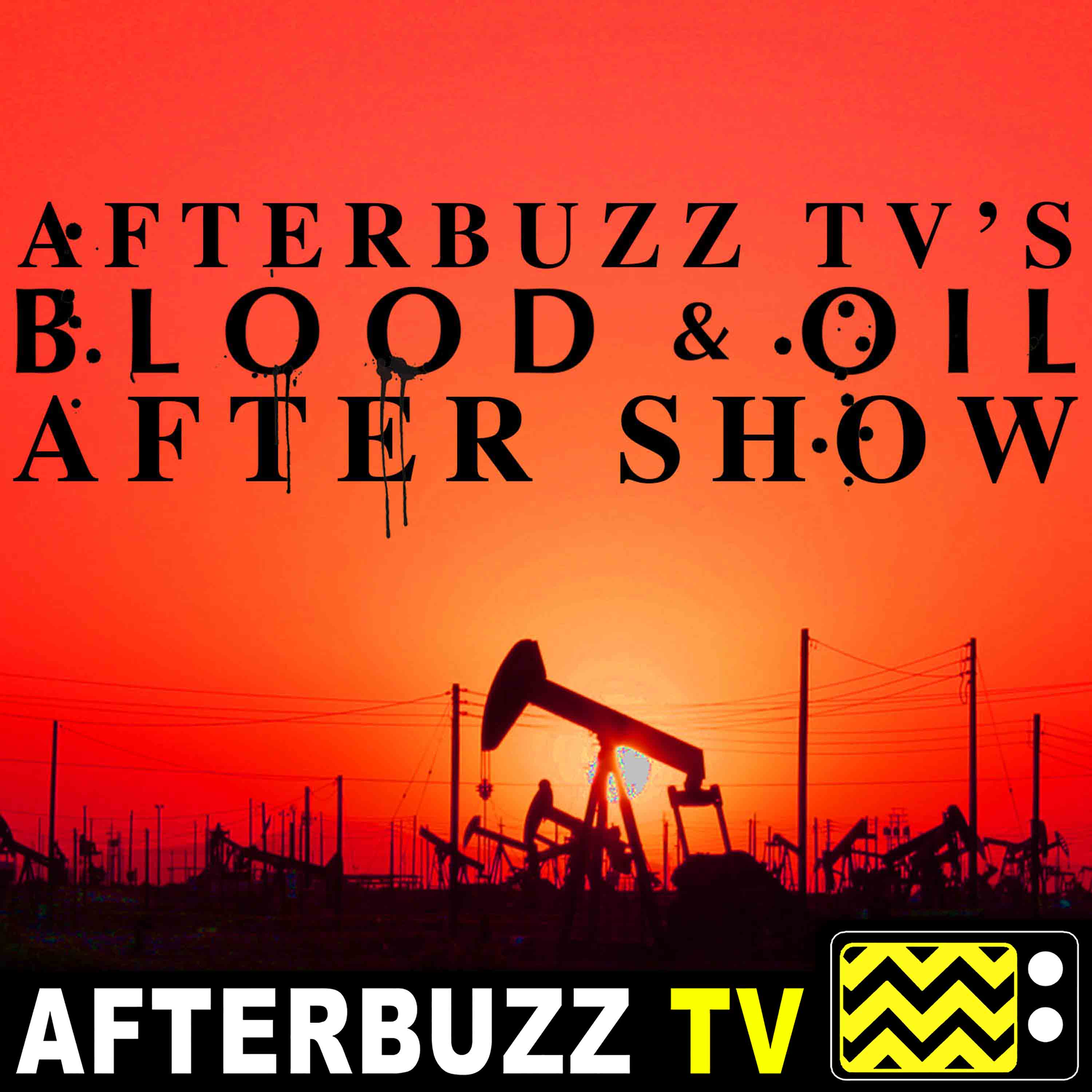 Blood & Oil Reviews and After Show