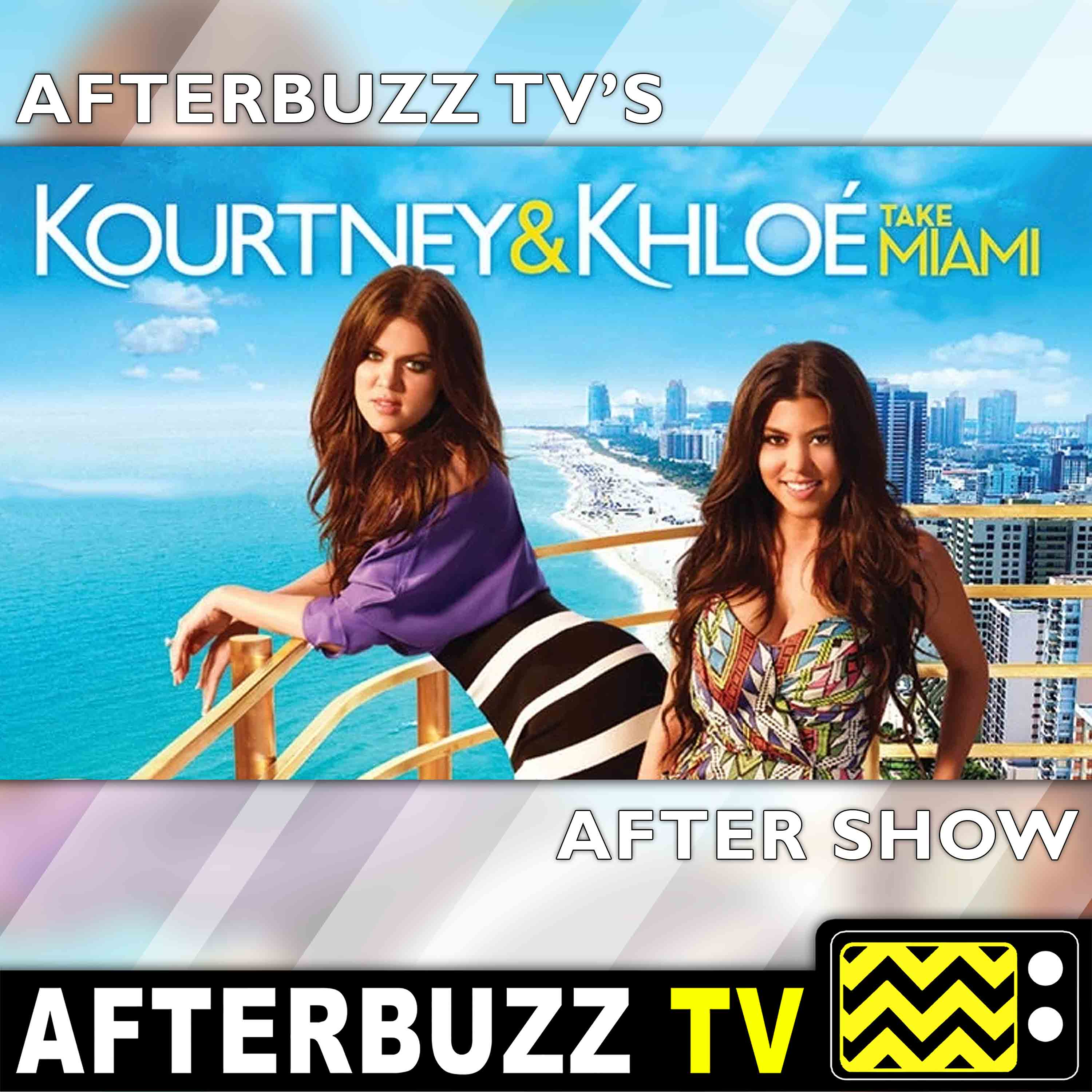 Kourtney and Kim Take Miami Reviews and After Show