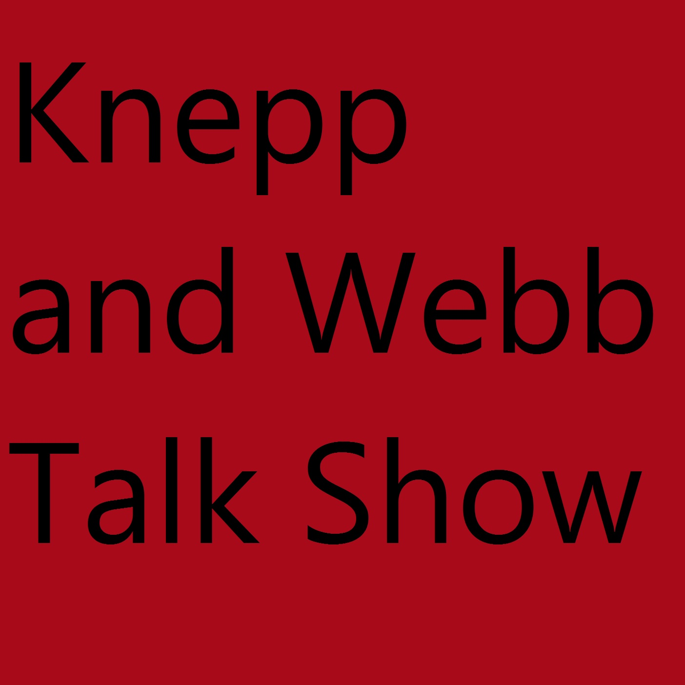 the Knepp and Webb Talk Show