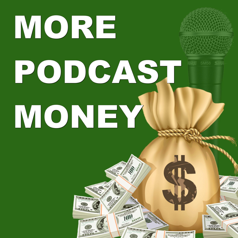 More Podcast Money