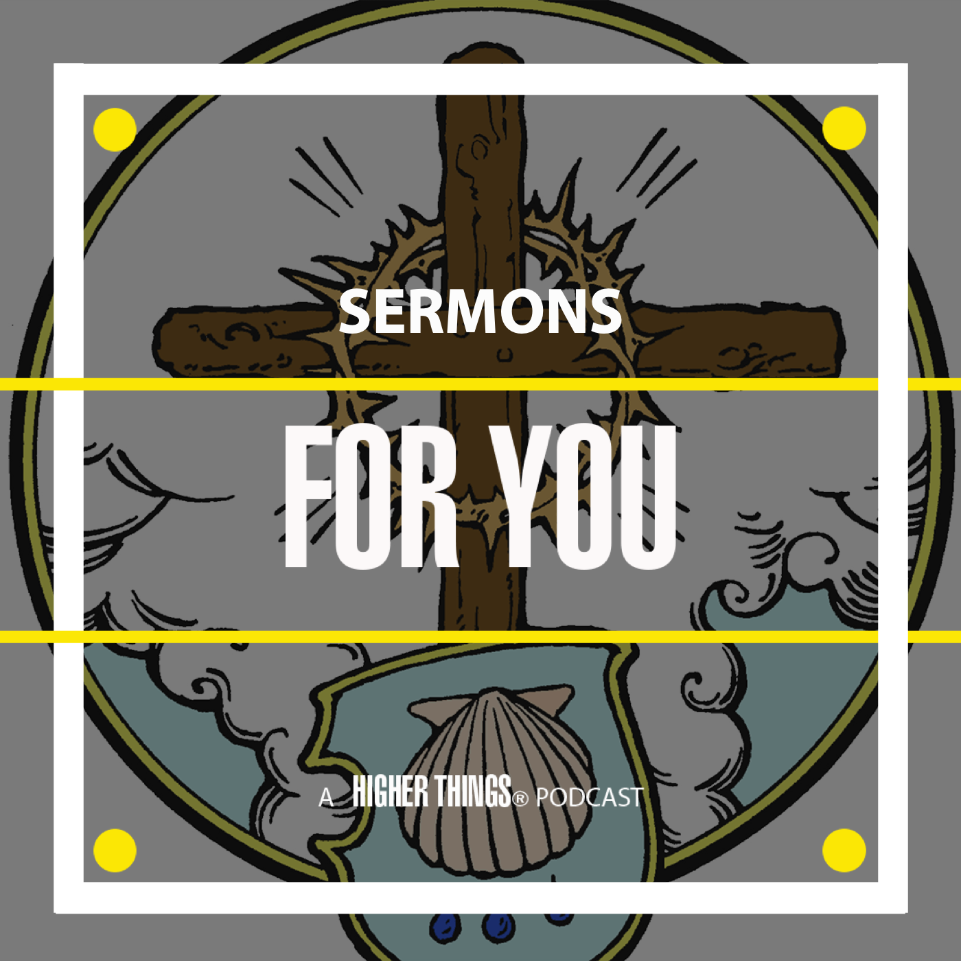 Sermons FOR YOU - Higher Things