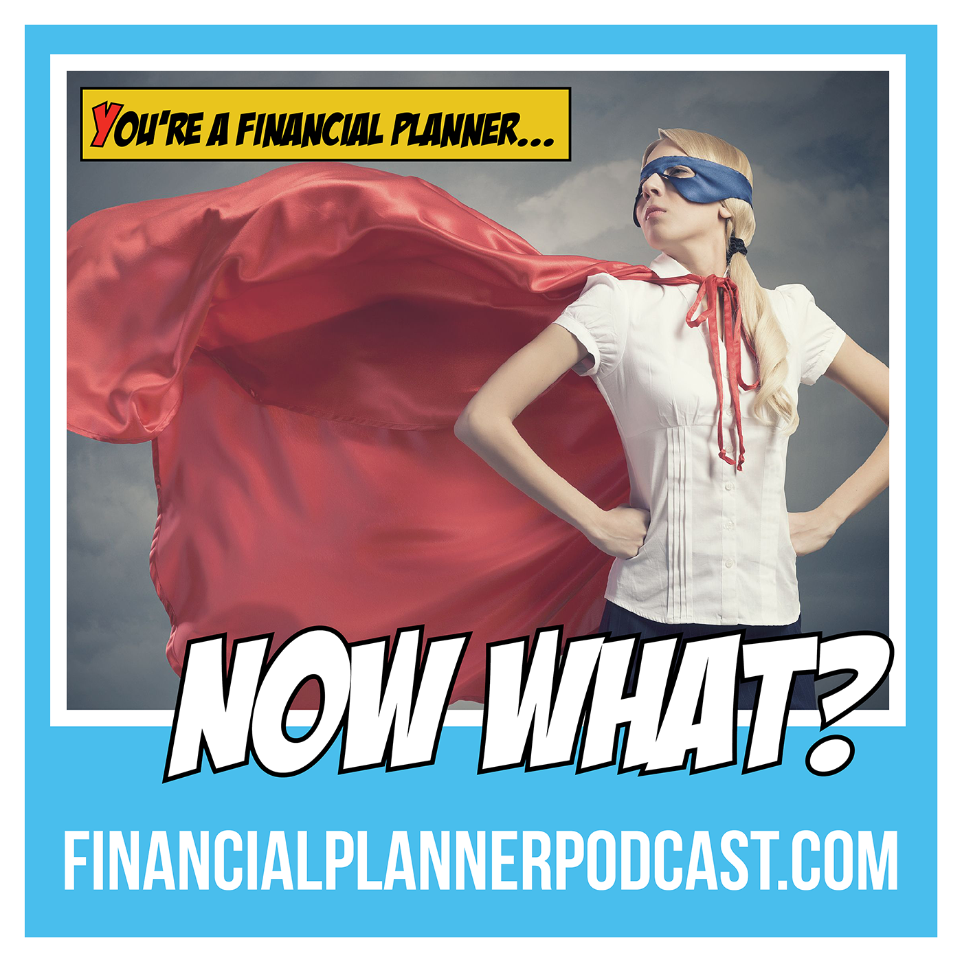 You're A Financial Planner; Now What?