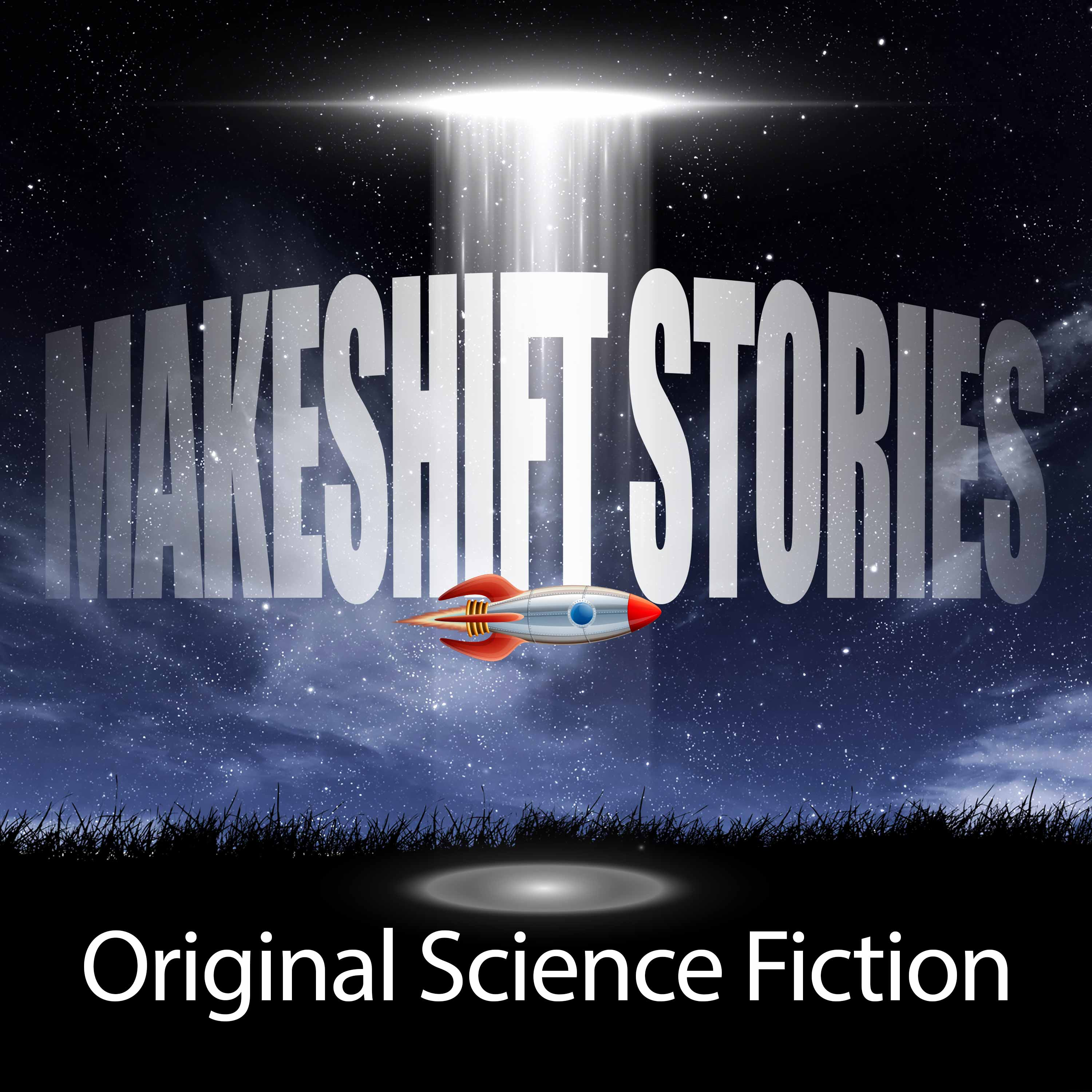 Makeshift Stories Original Science Fiction Podcast